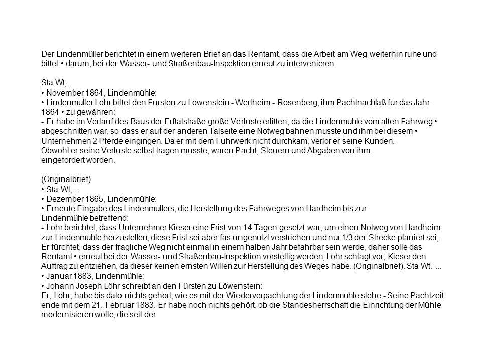 Der Lindenmüller berichtet in einem weiteren Brief an das Rentamt, dass die Arbeit am Weg weiterhin ruhe und bittet • darum, bei der Wasser- und Straßenbau-Inspektion erneut zu intervenieren.