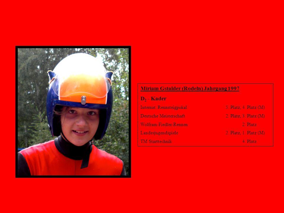 Miriam Gstalder (Rodeln) Jahrgang 1997 D2 - Kader