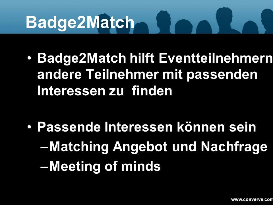 Badge2Match Badge2Match hilft Eventteilnehmern andere Teilnehmer mit passenden Interessen zu finden.