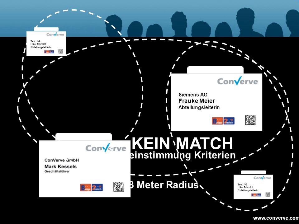 KEIN MATCH Match ≤ 60 % Übereinstimmung Kriterien 7-8 Meter Radius