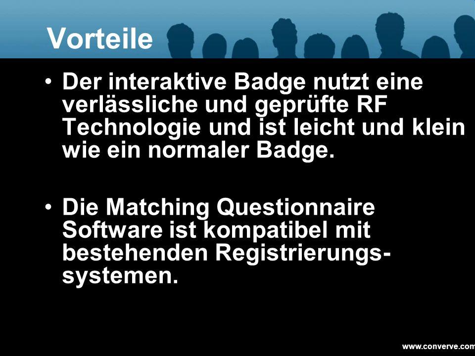 Vorteile Der interaktive Badge nutzt eine verlässliche und geprüfte RF Technologie und ist leicht und klein wie ein normaler Badge.