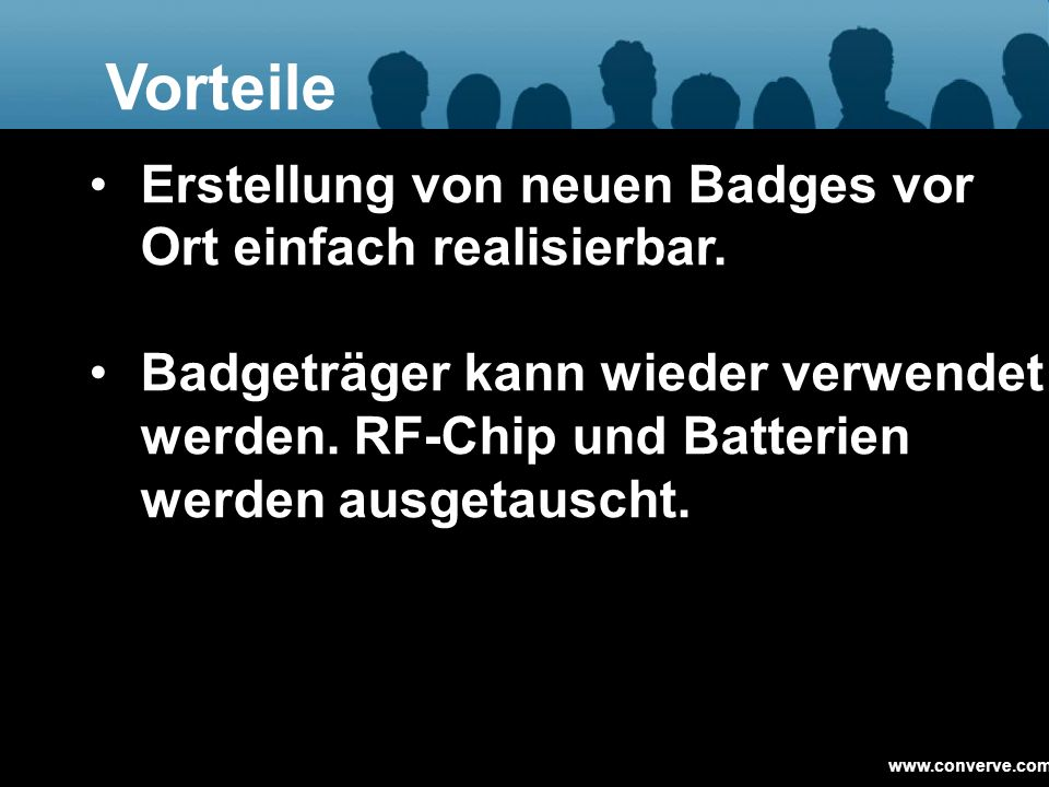 Vorteile Erstellung von neuen Badges vor Ort einfach realisierbar.