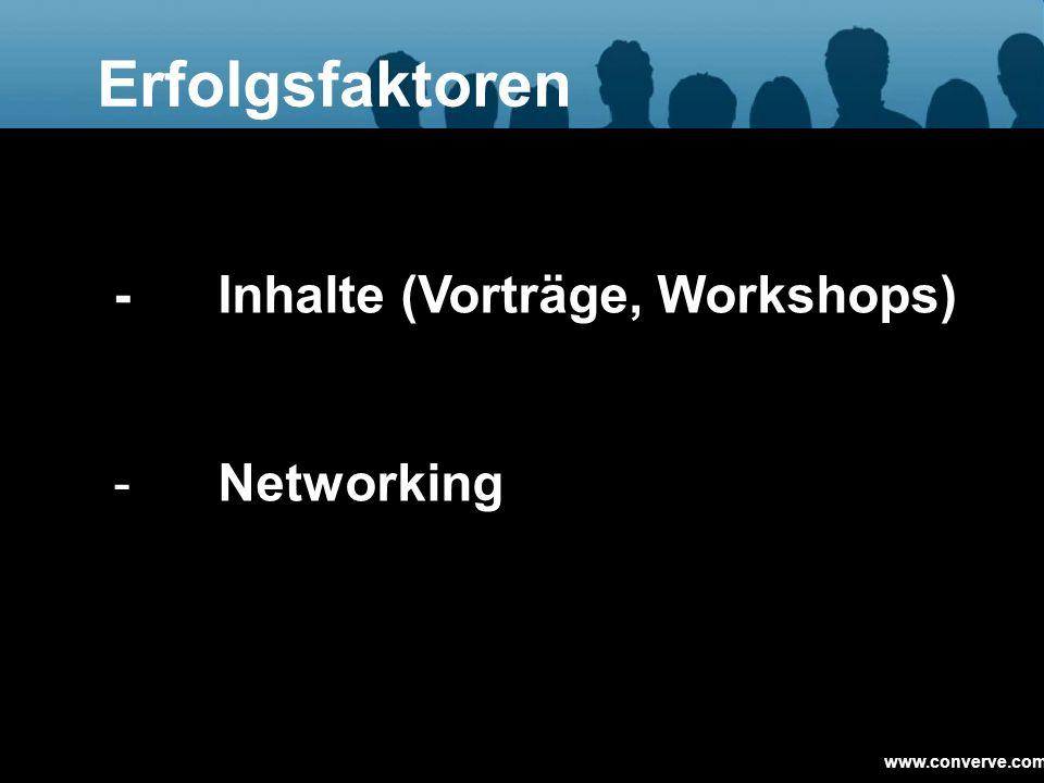 Erfolgsfaktoren - Inhalte (Vorträge, Workshops) - Networking