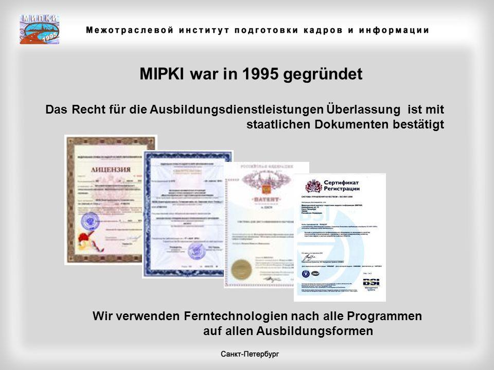 MIPKI war in 1995 gegründet Das Recht für die Ausbildungsdienstleistungen Überlassung ist mit staatlichen Dokumenten bestätigt.
