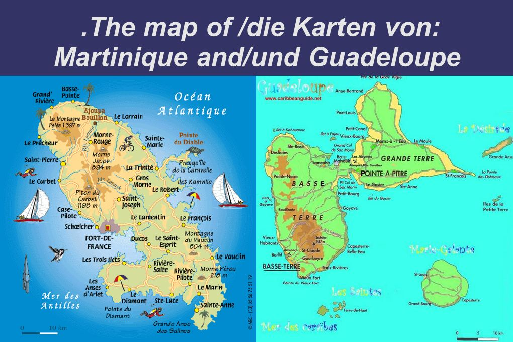 .The map of /die Karten von: Martinique and/und Guadeloupe