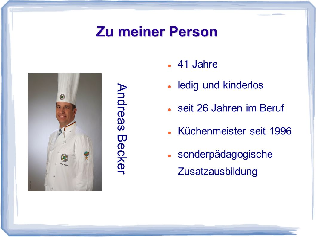 Zu meiner Person Andreas Becker 41 Jahre ledig und kinderlos