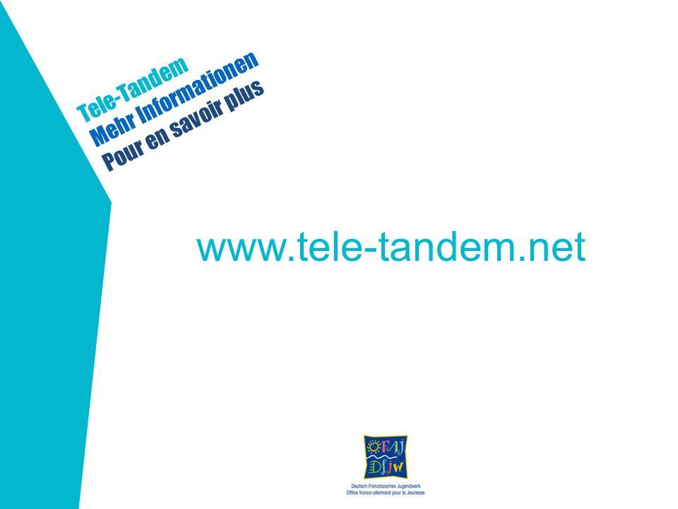 Mehr Informationen Tele-Tandem Pour en savoir plus www.tele-tandem.net