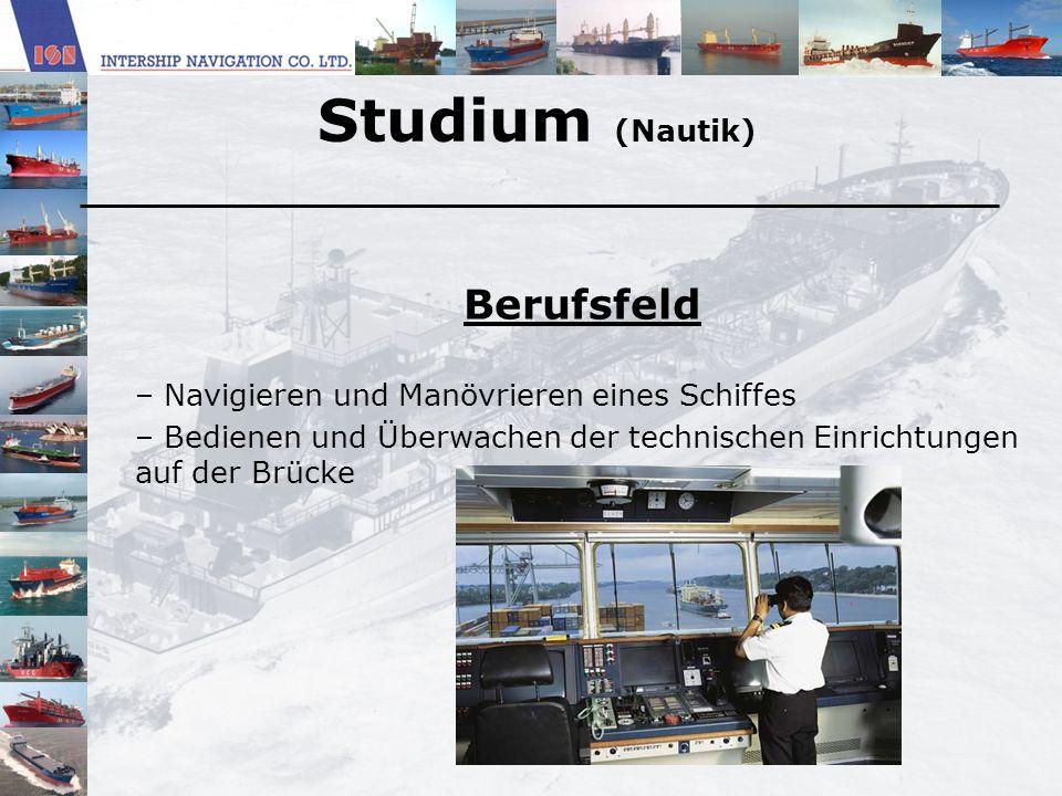 Studium (Nautik) Berufsfeld Navigieren und Manövrieren eines Schiffes