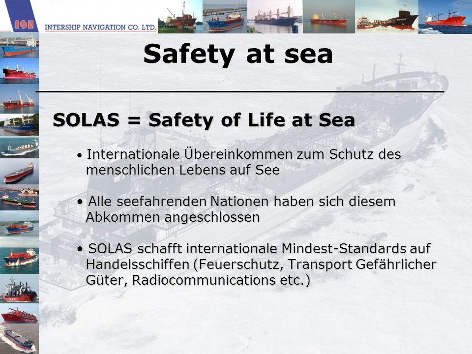 Safety at sea SOLAS = Safety of Life at Sea
