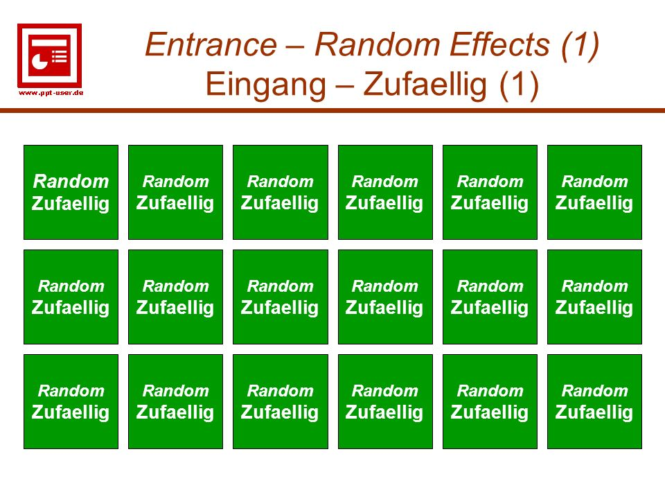 Entrance – Random Effects (1) Eingang – Zufaellig (1)