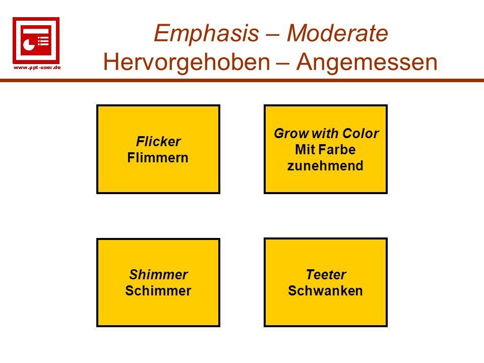 Emphasis – Moderate Hervorgehoben – Angemessen