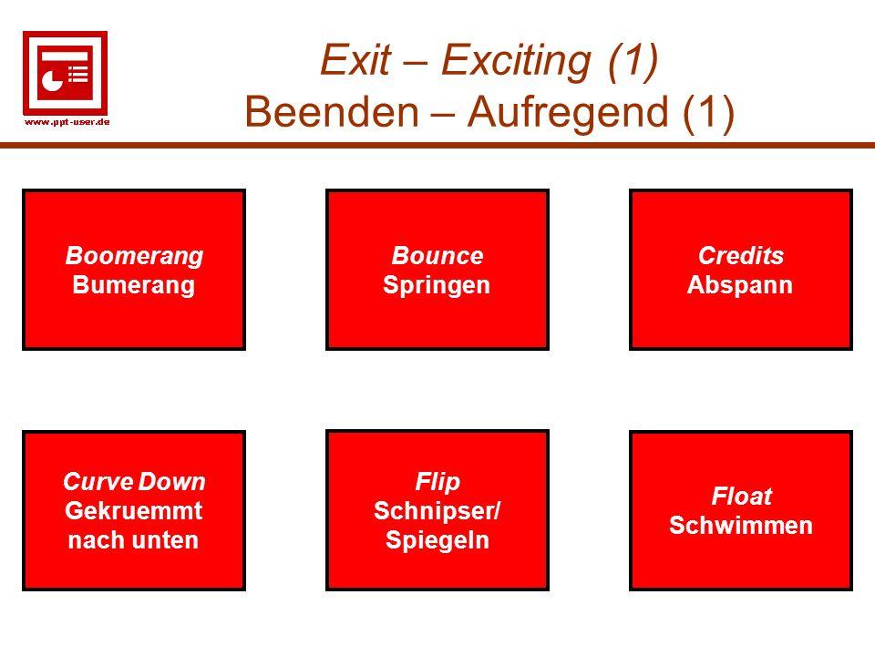 Exit – Exciting (1) Beenden – Aufregend (1)