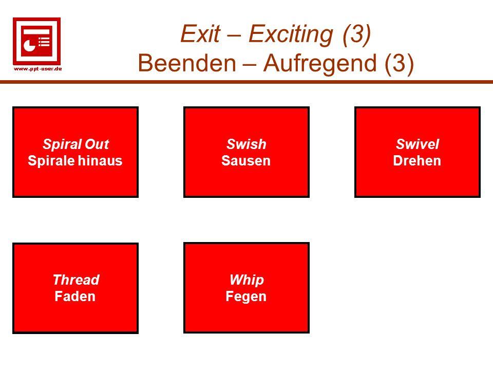 Exit – Exciting (3) Beenden – Aufregend (3)