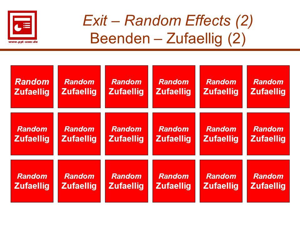Exit – Random Effects (2) Beenden – Zufaellig (2)