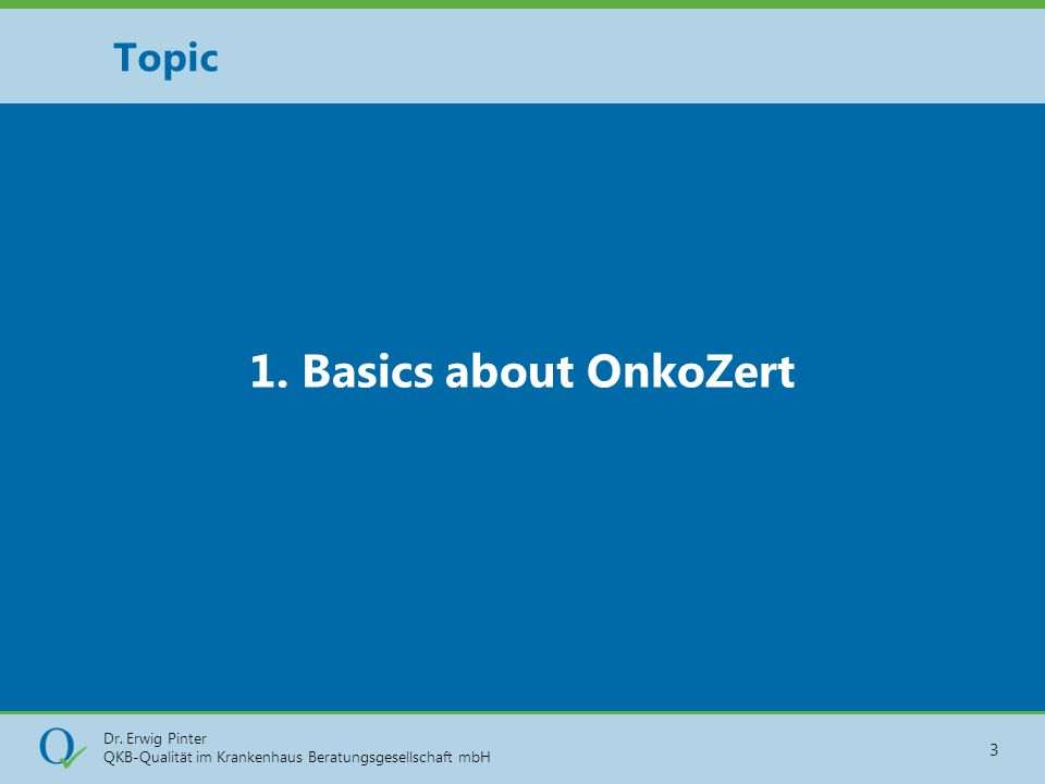 Topic 1. Basics about OnkoZert
