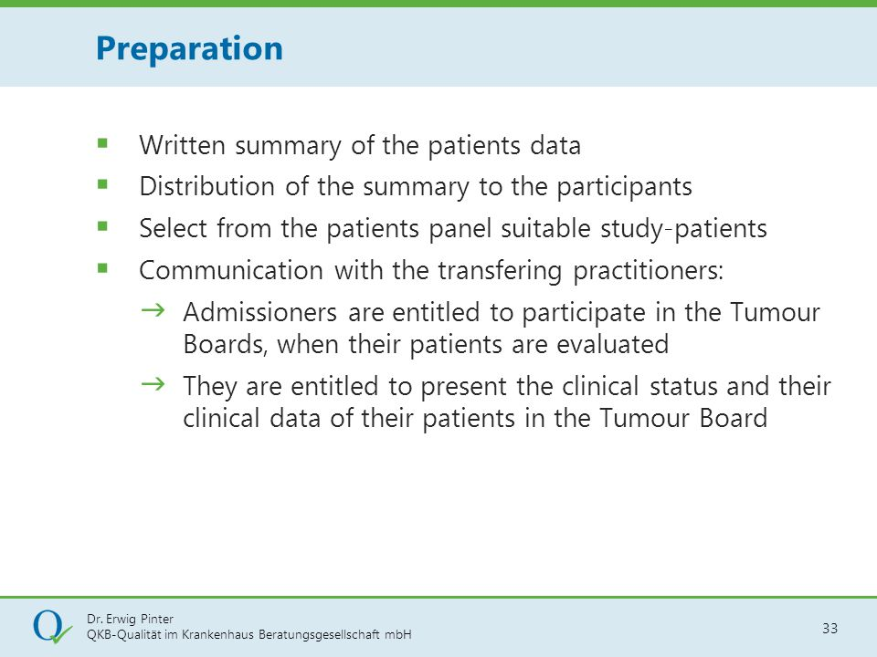 Preparation Written summary of the patients data