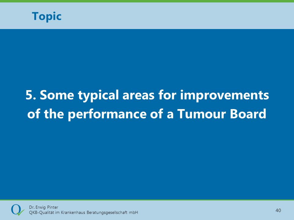 Topic 5. Some typical areas for improvements of the performance of a Tumour Board