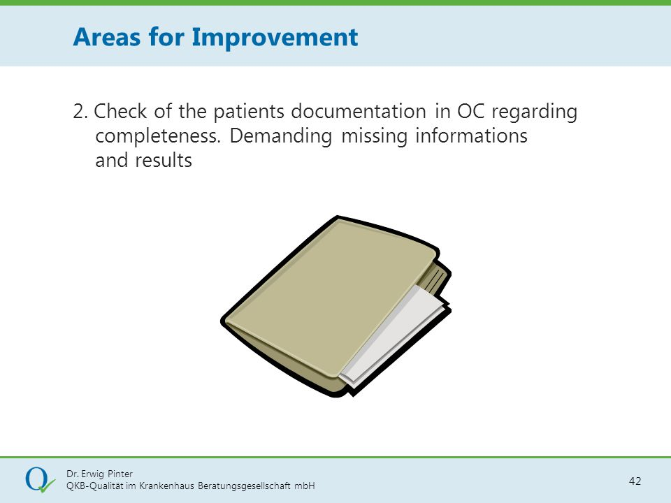 Areas for Improvement 2. Check of the patients documentation in OC regarding completeness.