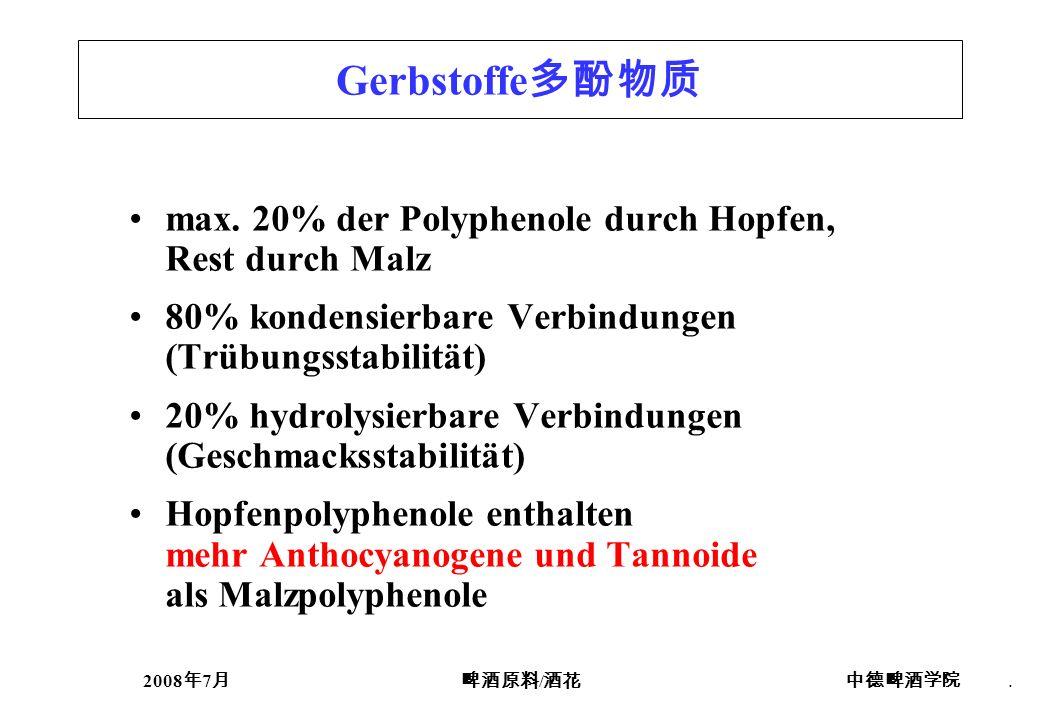Gerbstoffe多酚物质 max. 20% der Polyphenole durch Hopfen, Rest durch Malz