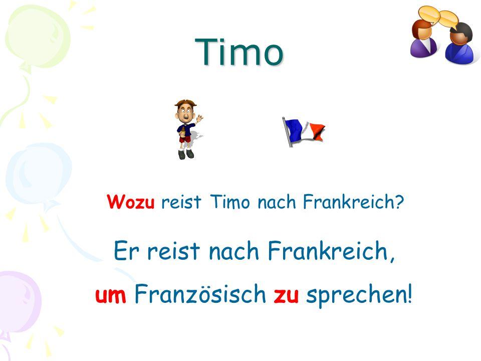 Timo Er reist nach Frankreich, um Französisch zu sprechen!