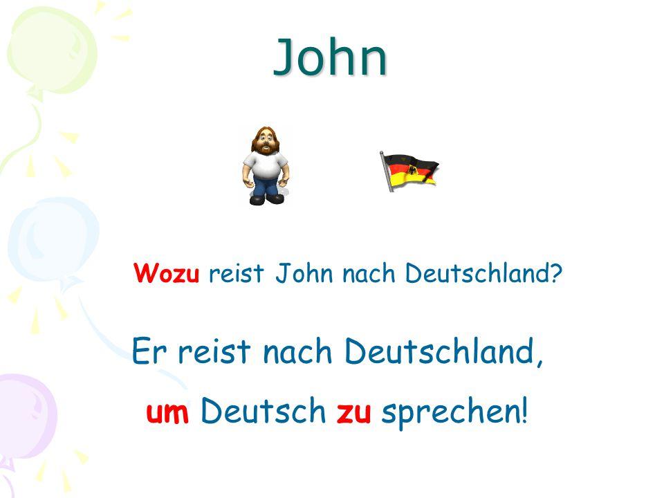 John Er reist nach Deutschland, um Deutsch zu sprechen!