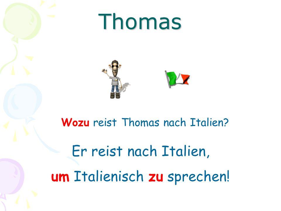 Thomas Er reist nach Italien, um Italienisch zu sprechen!