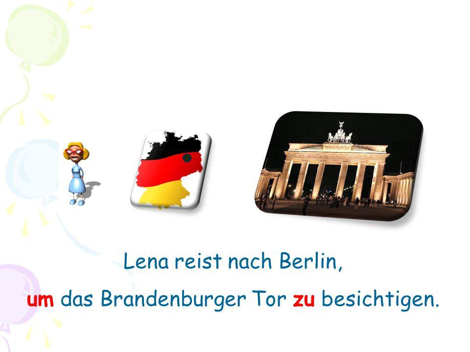 um das Brandenburger Tor zu besichtigen.