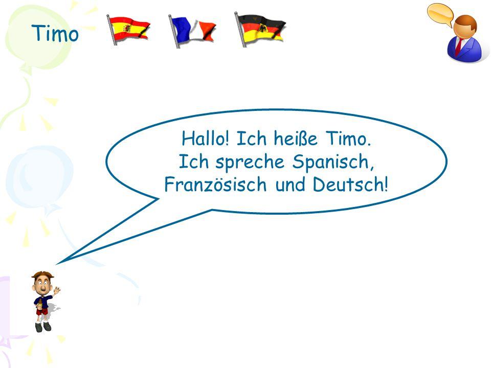 Ich spreche Spanisch, Französisch und Deutsch!