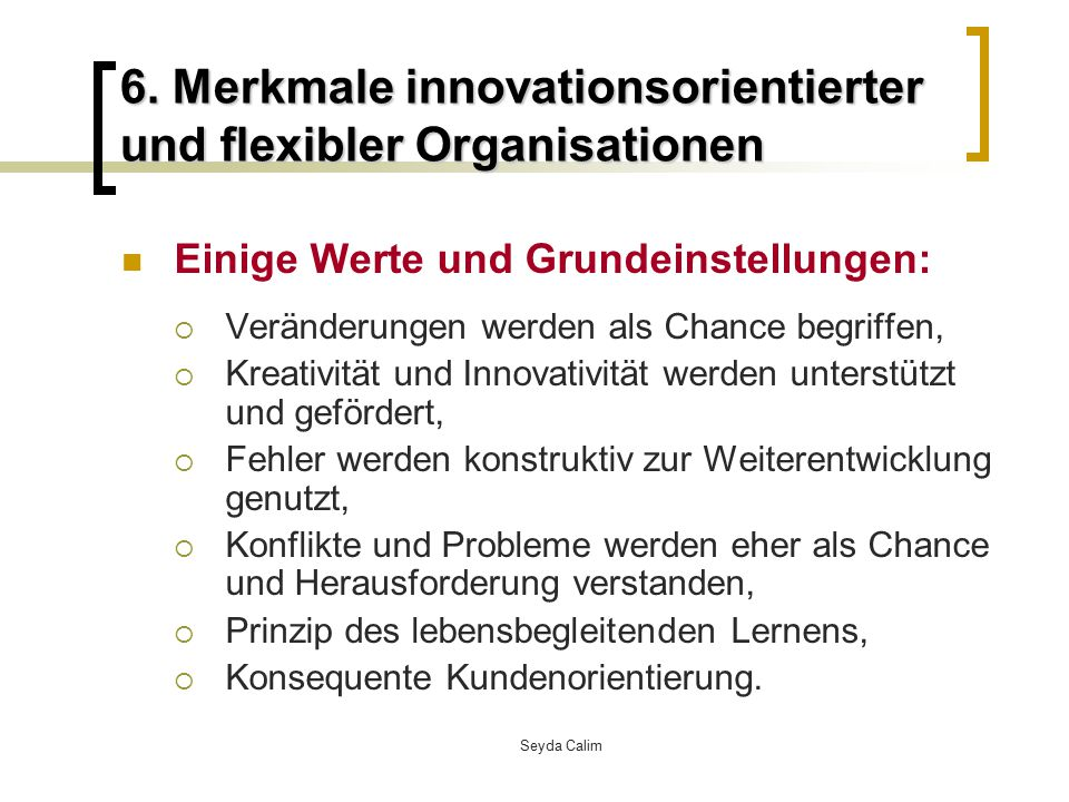 6. Merkmale innovationsorientierter und flexibler Organisationen