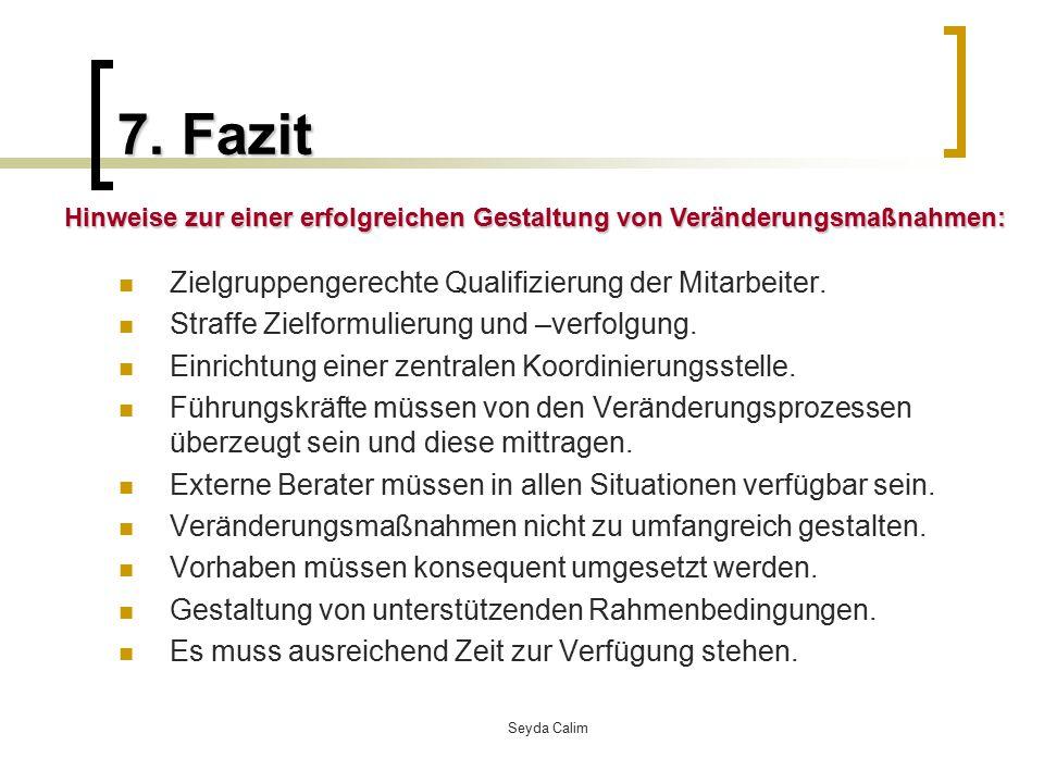 7. Fazit Zielgruppengerechte Qualifizierung der Mitarbeiter.