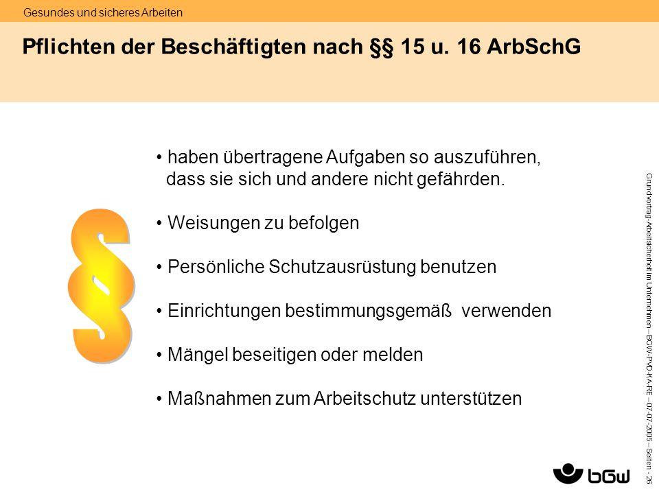 Pflichten der Beschäftigten nach §§ 15 u. 16 ArbSchG