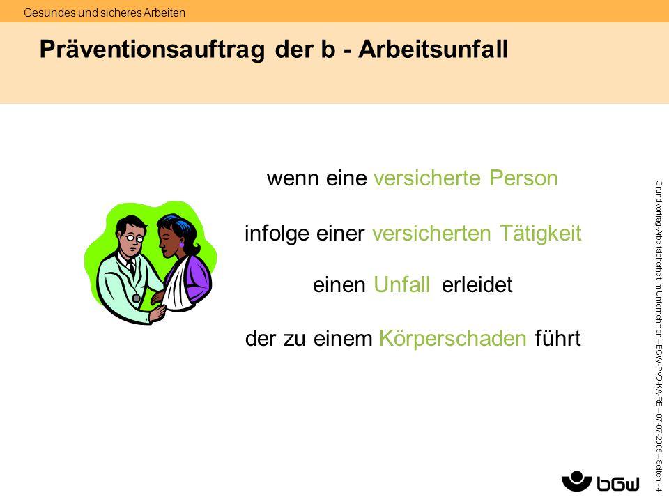 Präventionsauftrag der b - Arbeitsunfall