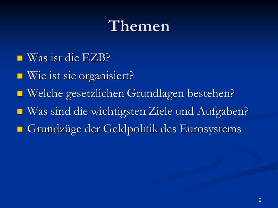 Themen Was ist die EZB Wie ist sie organisiert