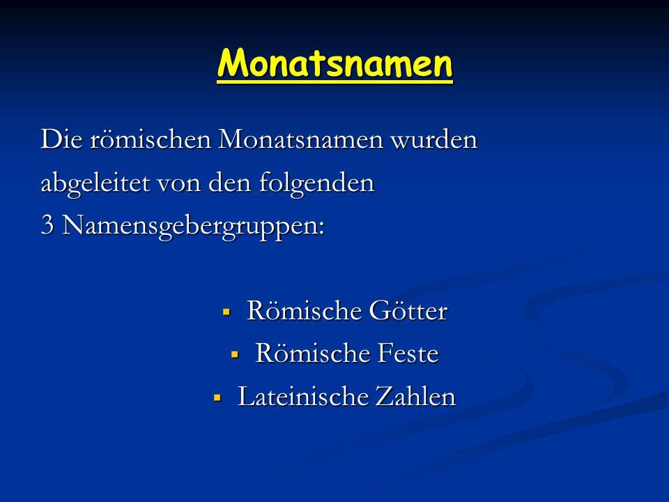 Monatsnamen Die römischen Monatsnamen wurden