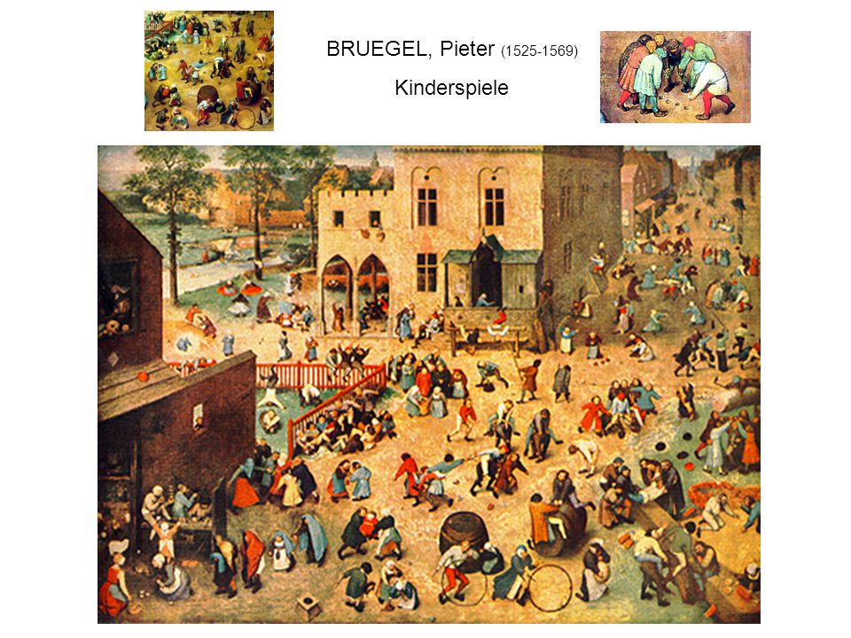 BRUEGEL, Pieter (1525-1569) Kinderspiele