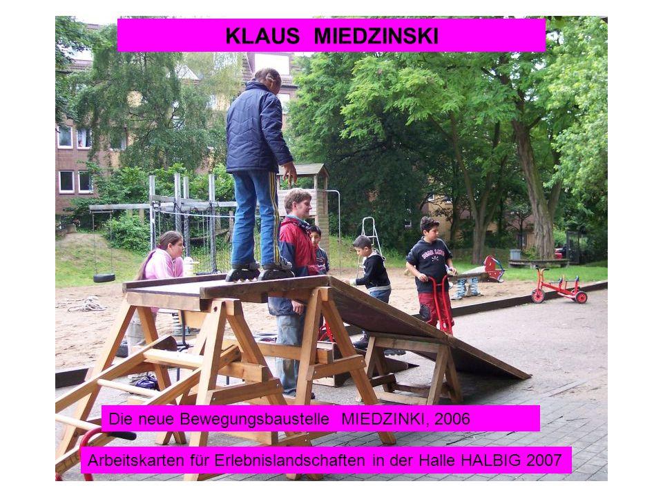 KLAUS MIEDZINSKI Die neue Bewegungsbaustelle MIEDZINKI, 2006