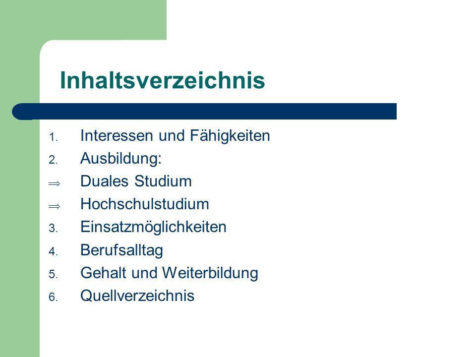 Inhaltsverzeichnis Interessen und Fähigkeiten Ausbildung: