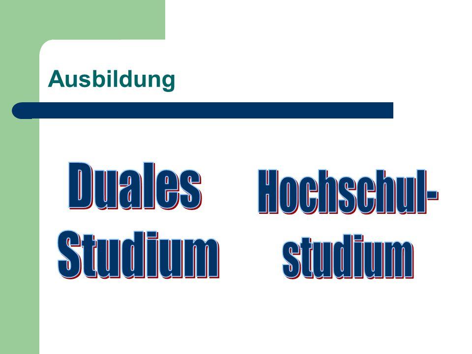 Ausbildung Duales Studium Hochschul- studium