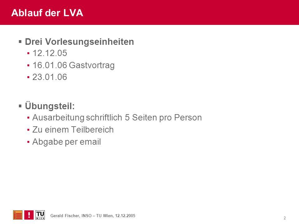 Ablauf der LVA Drei Vorlesungseinheiten Übungsteil: 12.12.05