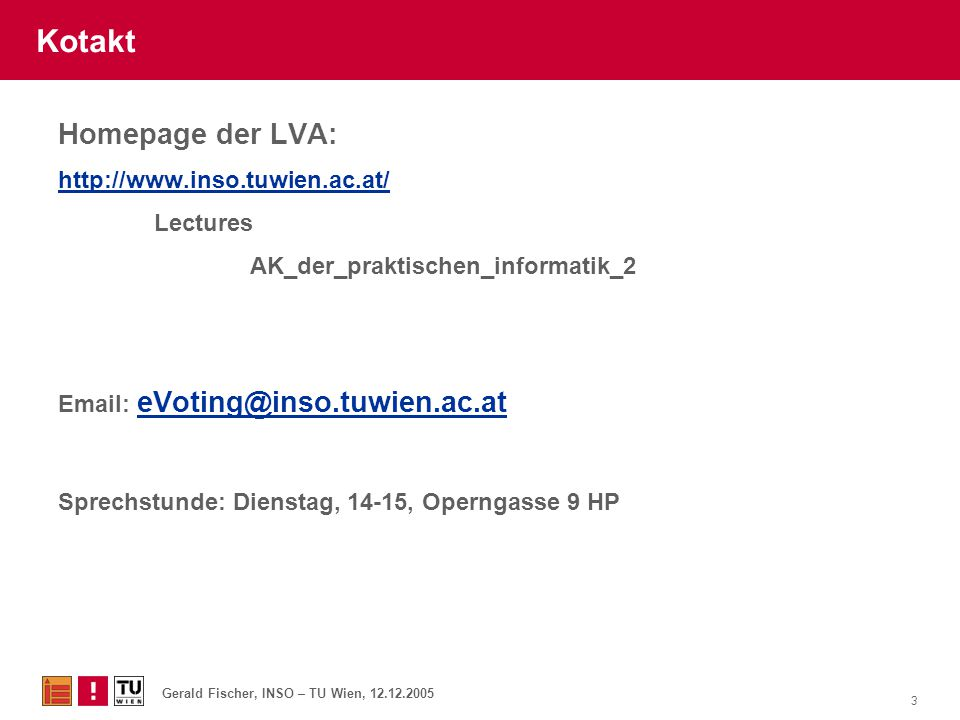 Kotakt Homepage der LVA: http://www.inso.tuwien.ac.at/ Lectures