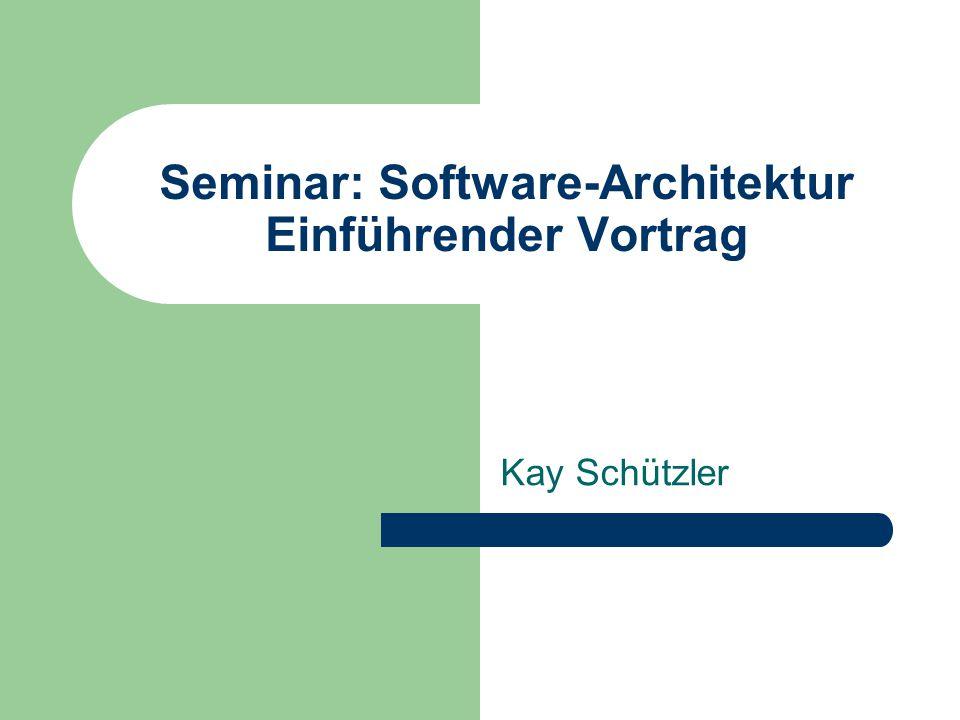 Seminar: Software-Architektur Einführender Vortrag