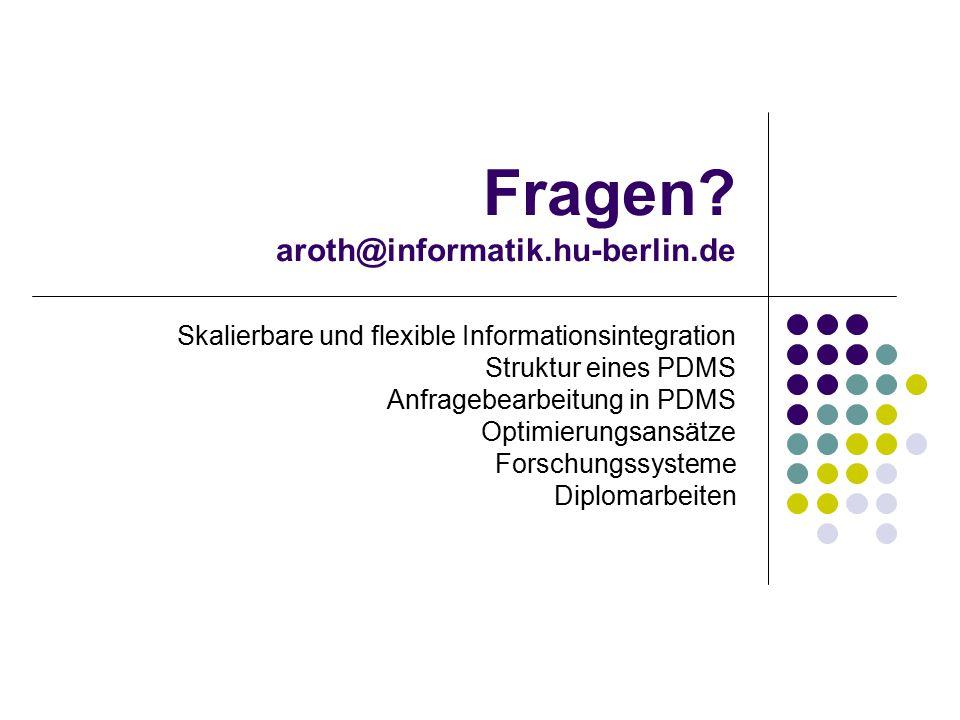Fragen aroth@informatik.hu-berlin.de