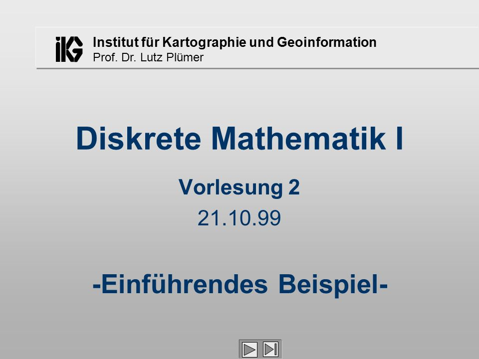 Vorlesung 2 21.10.99 -Einführendes Beispiel-