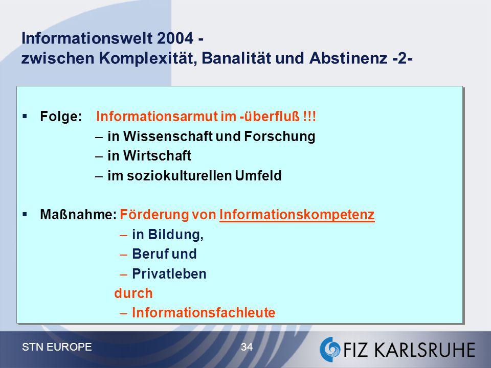 Informationswelt 2004 - zwischen Komplexität, Banalität und Abstinenz -2-