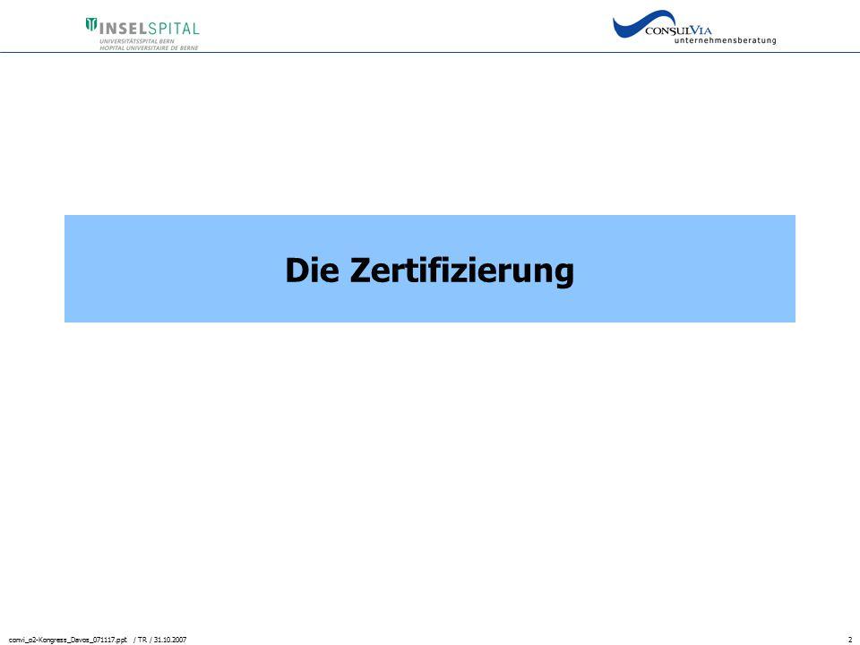 Die Zertifizierung convi_o2-Kongress_Davos_071117.ppt / TR / 31.10.2007
