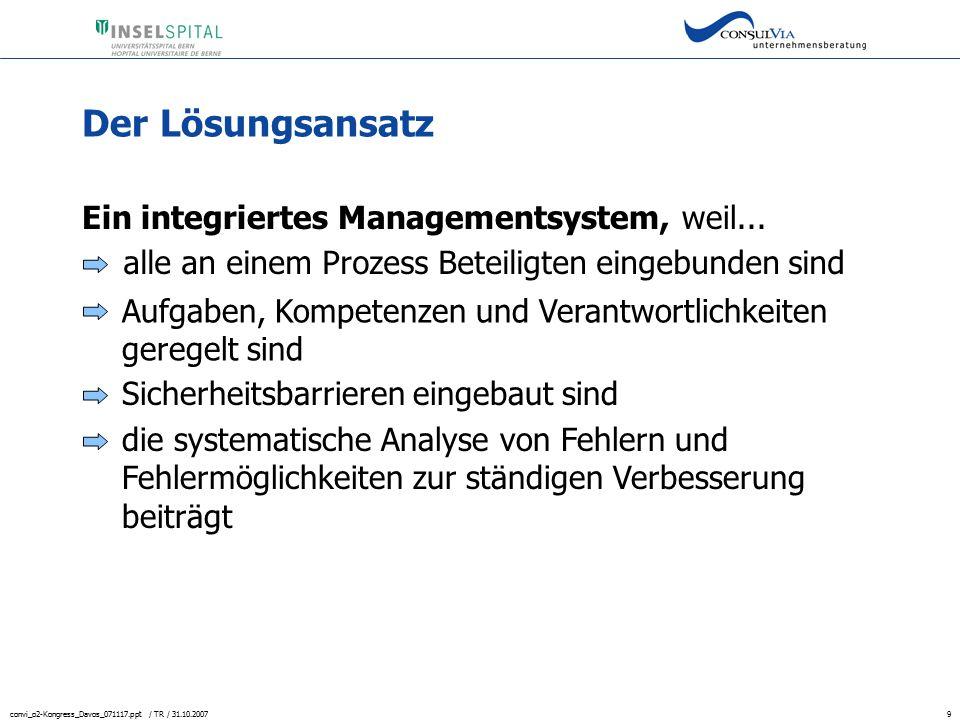 Der Lösungsansatz Ein integriertes Managementsystem, weil...