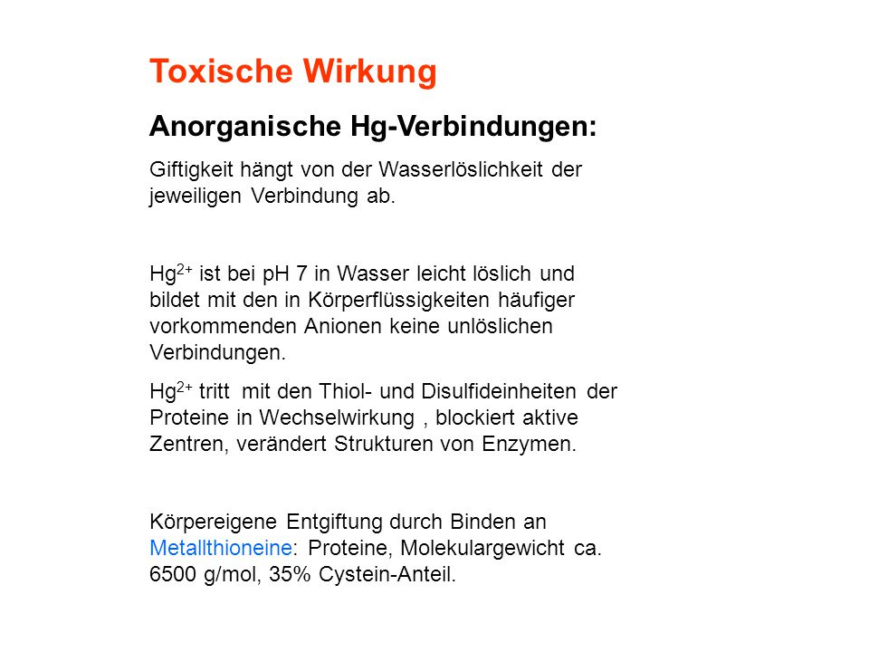 Toxische Wirkung Anorganische Hg-Verbindungen: