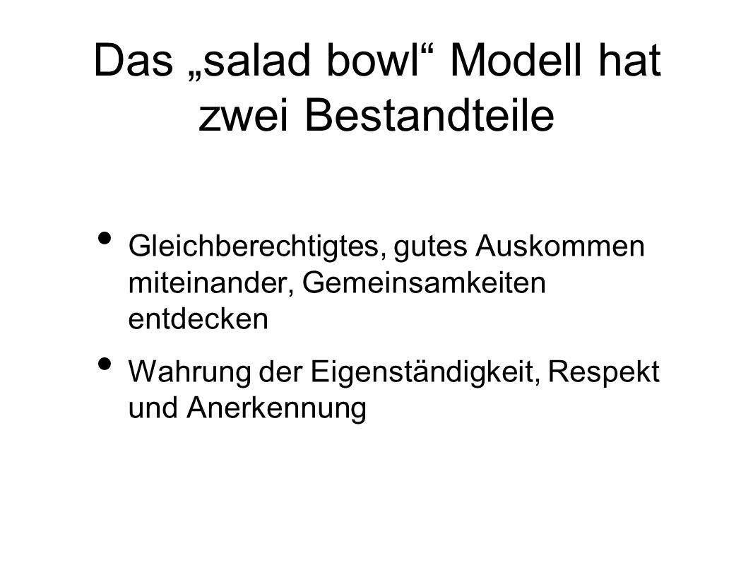 """Das """"salad bowl Modell hat zwei Bestandteile"""