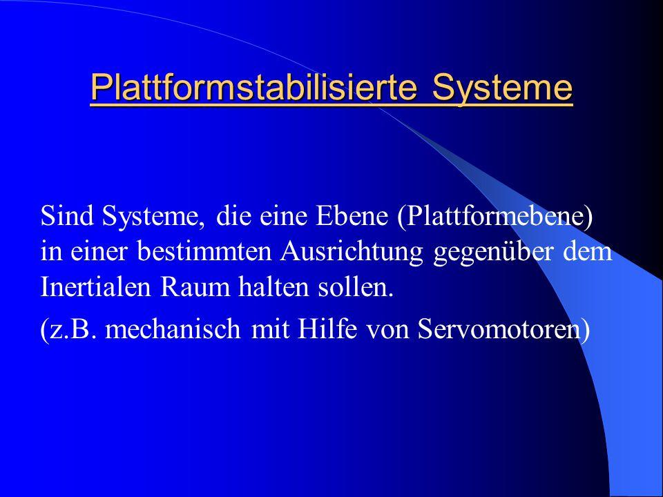 Plattformstabilisierte Systeme