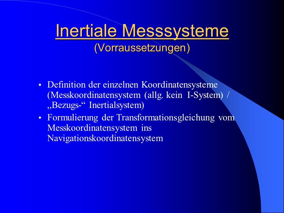 Inertiale Messsysteme (Vorraussetzungen)